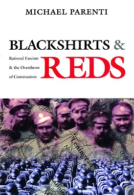Blackshirts & Reds By Parenti, Michael