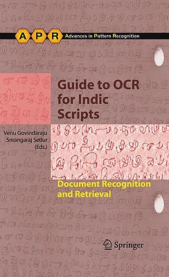 Guide to OCR for Indic Scripts By Govindaraju, Venu (EDT)/ Setlur, Srirangaraj (EDT)
